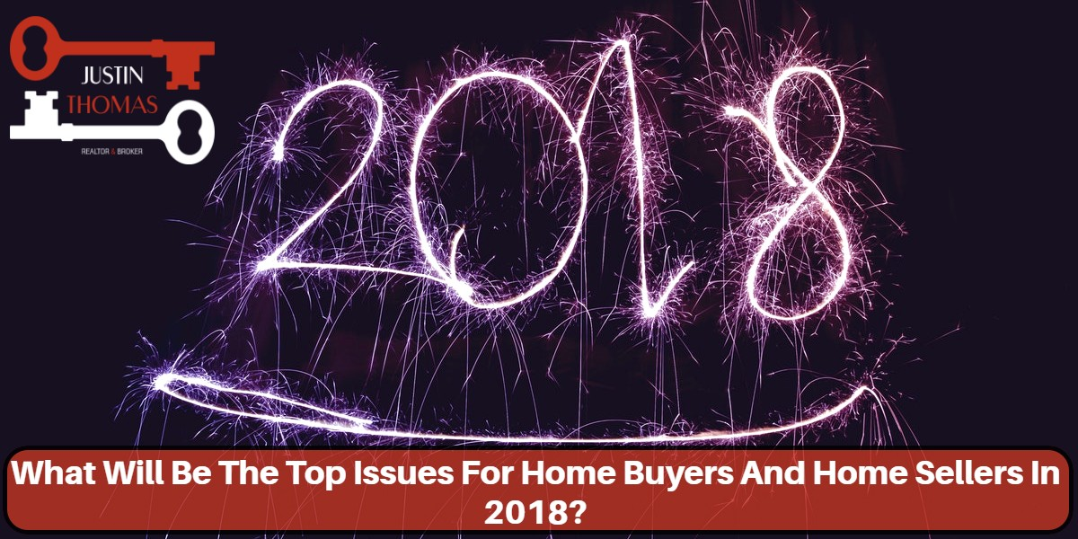 What-Will-Be-The-Top-Issues-For-Home-Buyers-And-Home-Sellers-In-2018?